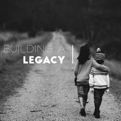Building a Legacy Introduction