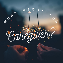 What about the Caregiver?